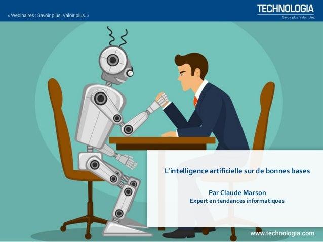 L'intelligence artificielle sur de bonnes bases Par Claude Marson Expert en tendances informatiques