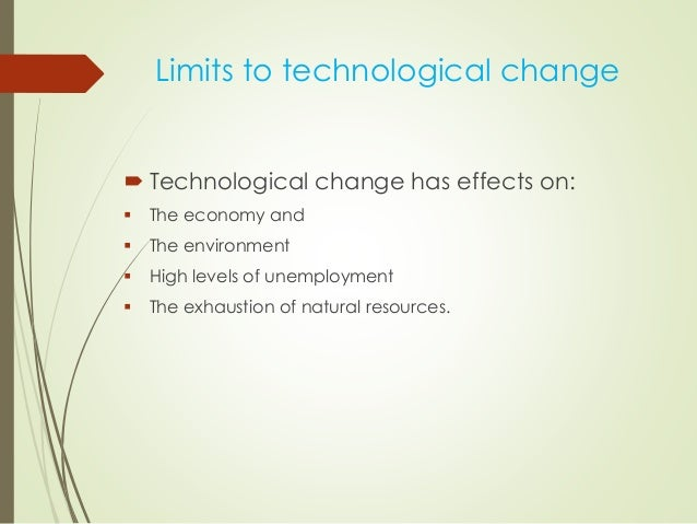 the impact of technological change on The impact of technology on hr and what's ahead by meghan m biro  rapid changes in technology have affected businesses in more ways than we can count, from globalization and organizational .