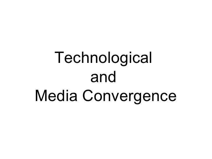 Technological  and  Media Convergence
