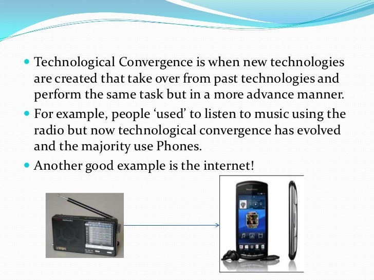 "convergence in technology essay The convergence of personal computers and consumer electronics - introduction consumer electronics shows (ces) are introducing product technology ""convergence"" between personal computers and consumer electronics industries (2004) in the past, there has only been enthusiasm, talks, and prototypes (2004."