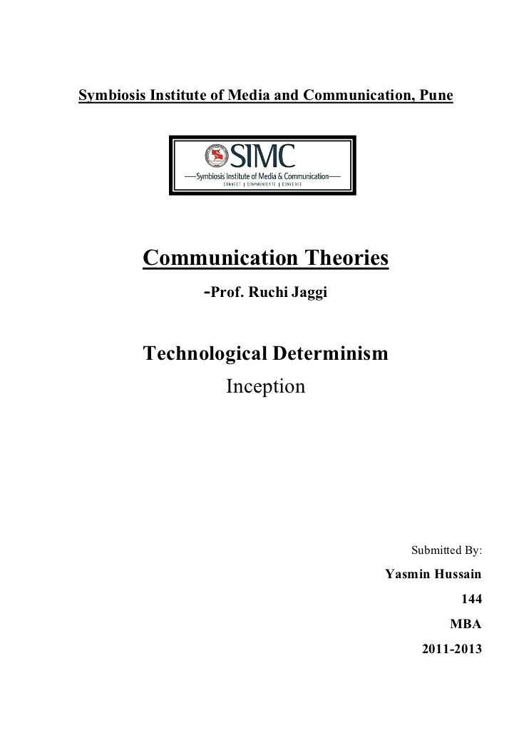 essay on technological determinism Technological determinism is a reductionist theory that assumes that a society's technology determines the development of its social structure and cultural values.