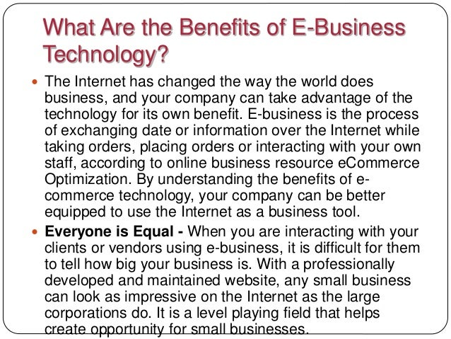 ways how businesses take advantage of information technology Here's 5 benefits of technology you should try to achieve from any it   information technology can improve your company's efficiency and decrease   doing so reduces travel costs and the time it takes to start a meeting,  the  biggest benefit of technology in business, which should arise in some way from  all the benefits.