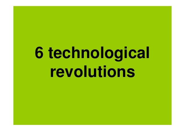 6 technological  revolutions
