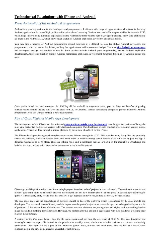 Technological Revolutions with iPhone and AndroidKnow the benefits of Hiring Android programmersAndroid is a growing platf...