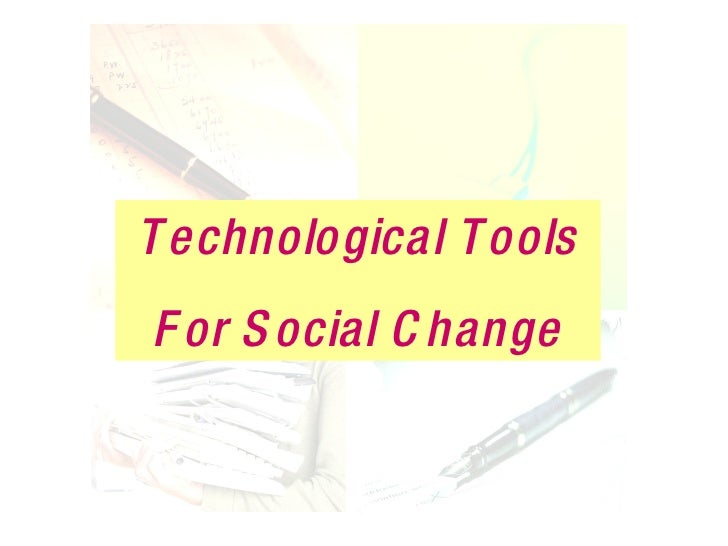Technological Tools For Social Change
