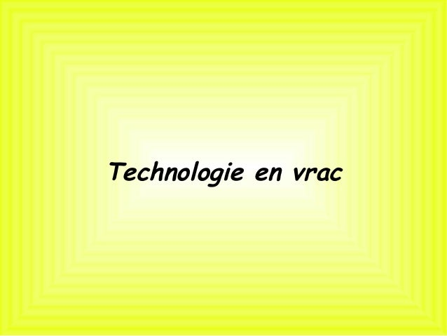 Technologie en vrac