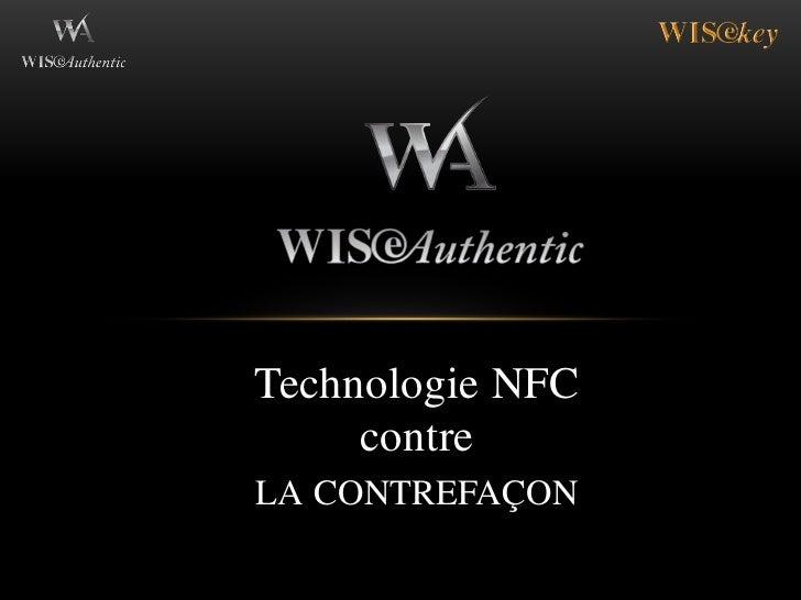 Technologie NFC     contreLA CONTREFAÇON