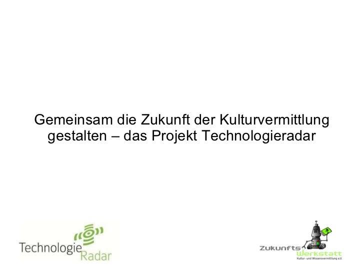 Gemeinsam die Zukunft der Kulturvermittlung gestalten – das Projekt Technologieradar