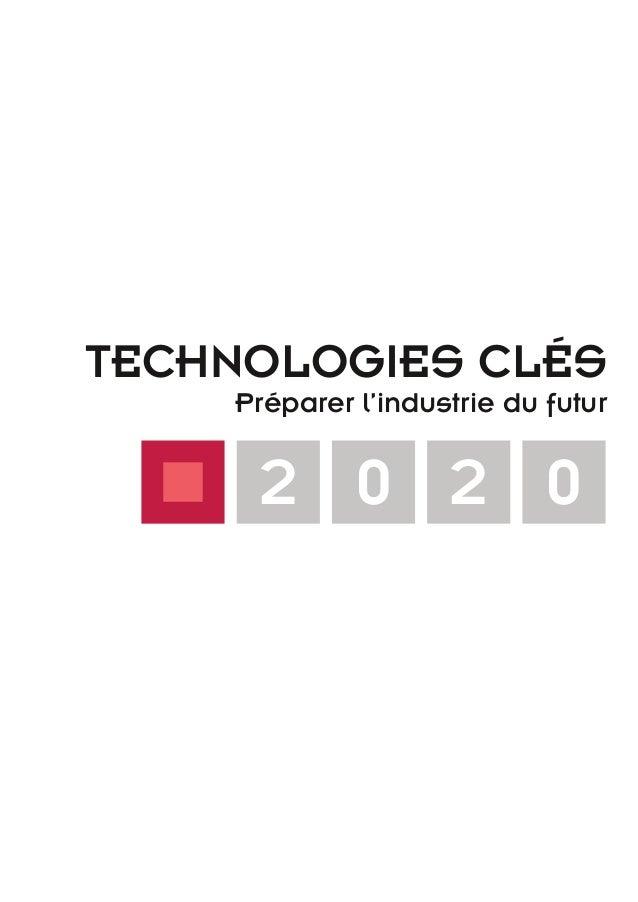 TECHNOLOGIES CLÉS Préparer l'industrie du futur 2 0 2 0 TC2020.indd 1 4/28/16 3:46 PM