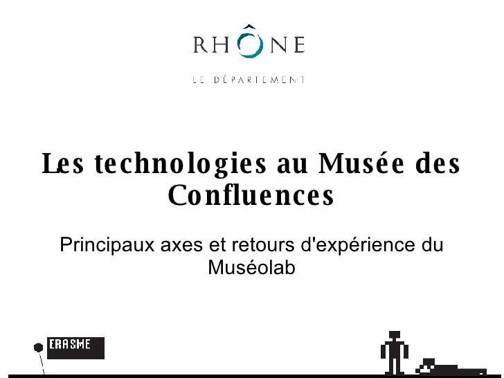 Les technologies au Musée des Confluences Principaux axes et retours d'expérience du Muséolab