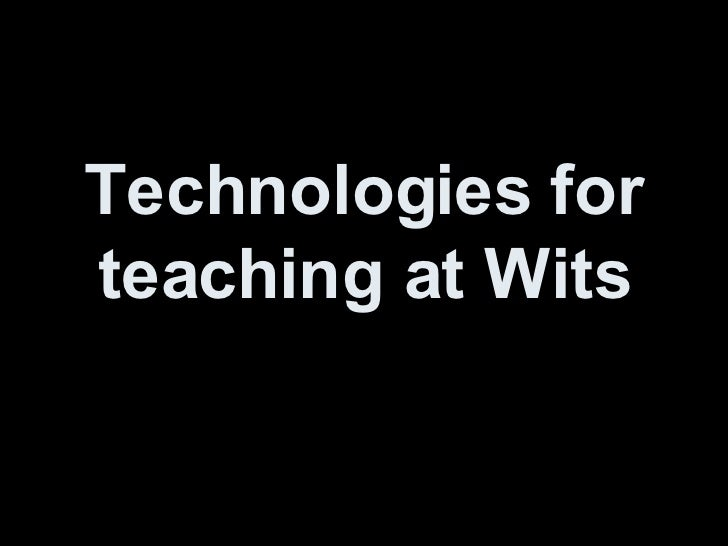 Technologies for teaching at Wits