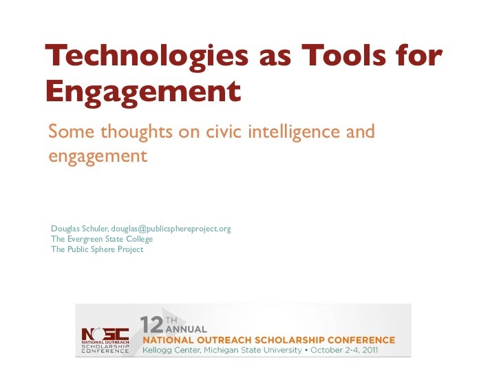 Technologies as Tools forEngagementSome thoughts on civic intelligence andengagementDouglas Schuler, douglas@publicspherep...