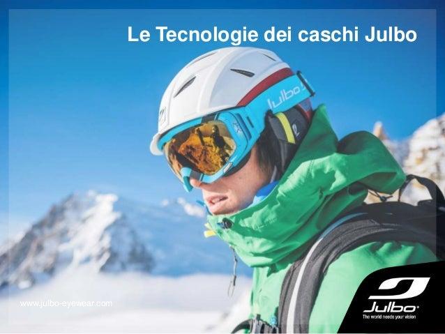 Le Tecnologie dei caschi Julbo www.julbo-eyewear.com