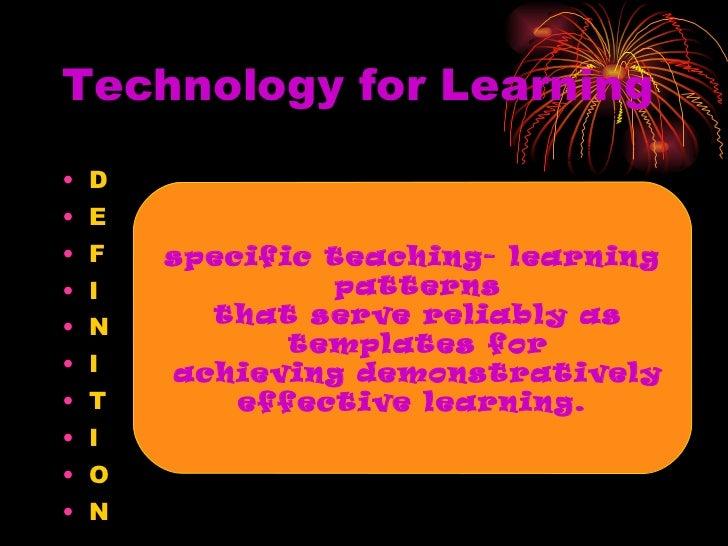Technology for Learning <ul><li>D </li></ul><ul><li>E </li></ul><ul><li>F </li></ul><ul><li>I </li></ul><ul><li>N </li></u...