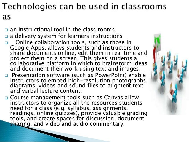  an instructional tool in the class rooms  a delivery system for learners instructions  Online collaboration tools, suc...