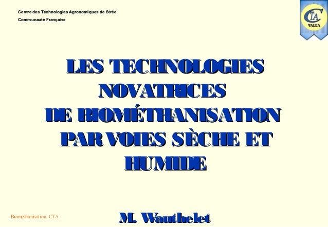 Centre des Technologies Agronomiques de Strée   Communauté Française                LES TECHNOLOGIES                   NOV...