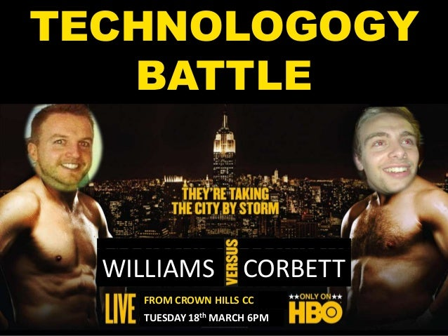 WILLIAMS CORBETT FROM CROWN HILLS CC TUESDAY 18th MARCH 6PM TECHNOLOGOGY BATTLE