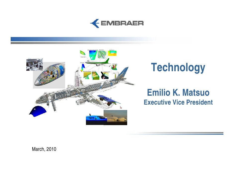 Technology                 Emilio K. Matsuo               Executive Vice President     March, 2010