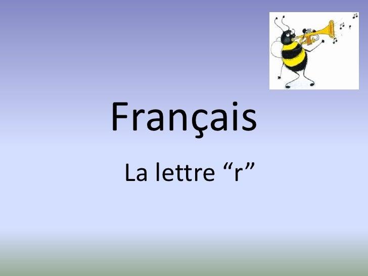"""FrançaisLa lettre """"r"""""""