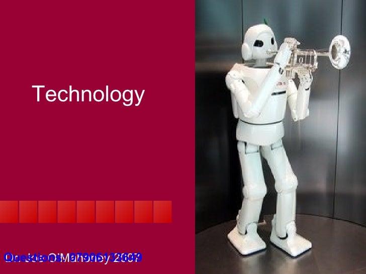 Technology Dr. Joe O'Mahoney 2007 Questions: 07906133649