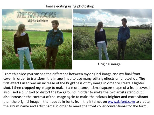 Image editing using photoshop From this slide you can see the difference between my original image and my final front cove...