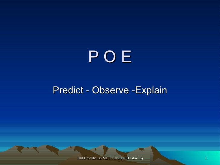 P O E Predict - Observe -Explain