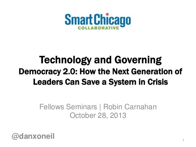 Technology and Governing Democracy 2.0: How the Next Generation of Leaders Can Save a System in Crisis Fellows Seminars | ...