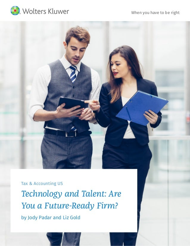 Tax & Accounting US Technology and Talent: Are You a Future-Ready Firm? by Jody Padar and Liz Gold When you have to be rig...