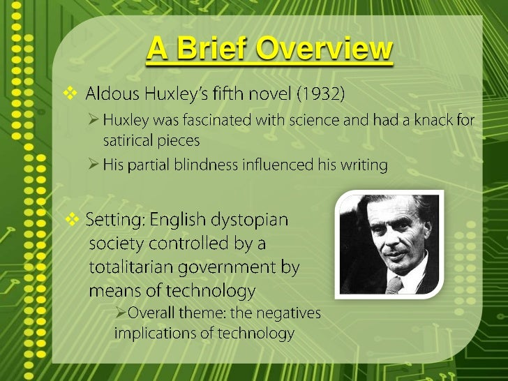 technology in brave new world Brave new world is one of the most important novels of the 20th century aldous huxley's novel anticipates developments in reproductive technology, sleep-learning, psychological.