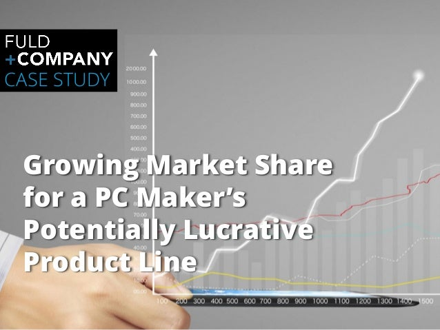 Page | 1 Growing Market Share for a PC Maker's Potentially Lucrative Product Line CASE STUDY