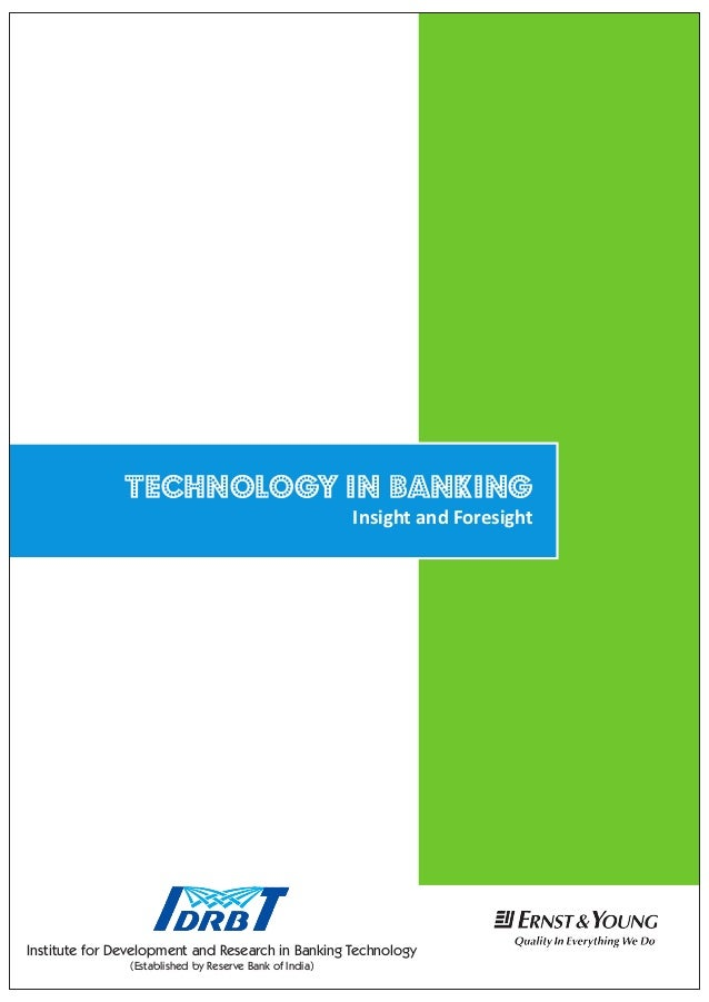 Technology in Banking Insight and Foresight Institute for Development and Research in Banking Technology (Established by R...
