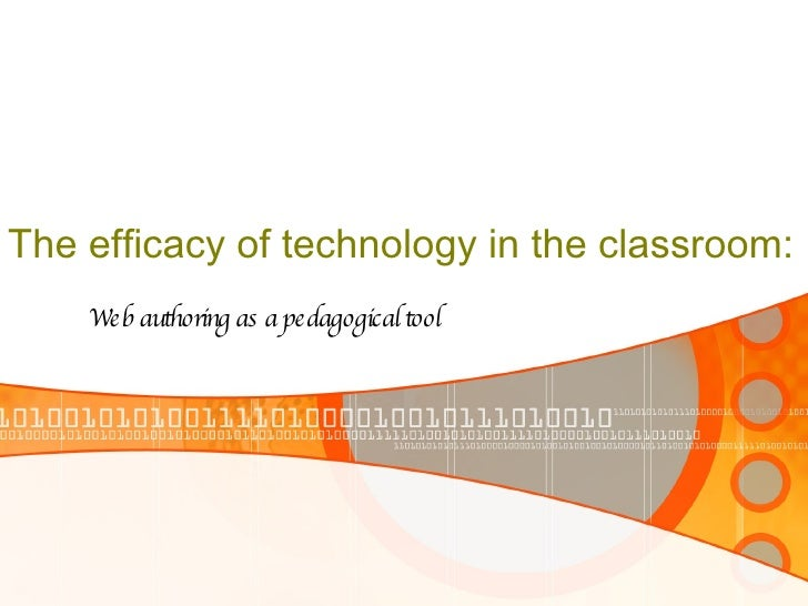 The efficacy of technology in the classroom: Web authoring as a pedagogical tool