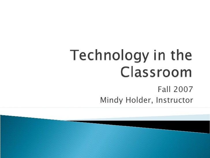 Fall 2007 Mindy Holder, Instructor