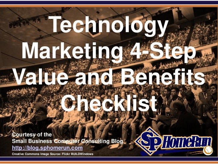 SPHomeRun.com     Technology   Marketing 4-Step  Value and Benefits      Checklist  Courtesy of the  Small Business Comput...