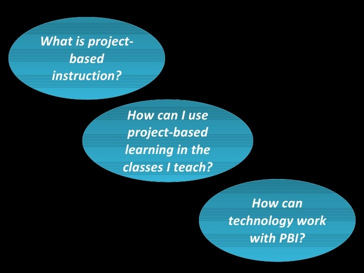 Project based instruction