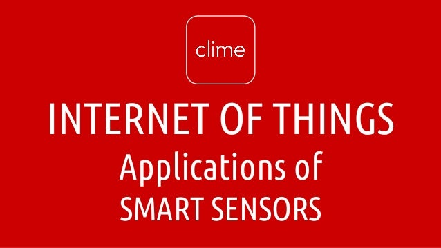 INTERNET OF THINGS Applications of SMART SENSORS