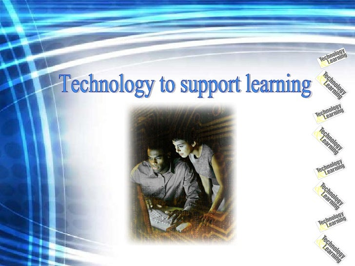Technology to support learning