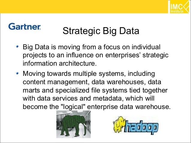 Strategic Big DataBig Data is moving from a focus on individualprojects to an influence on enterprises' strategicinformati...