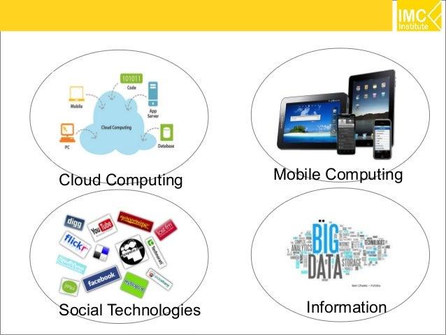 Cloud Computing       Mobile ComputingSocial Technologies       Information    22