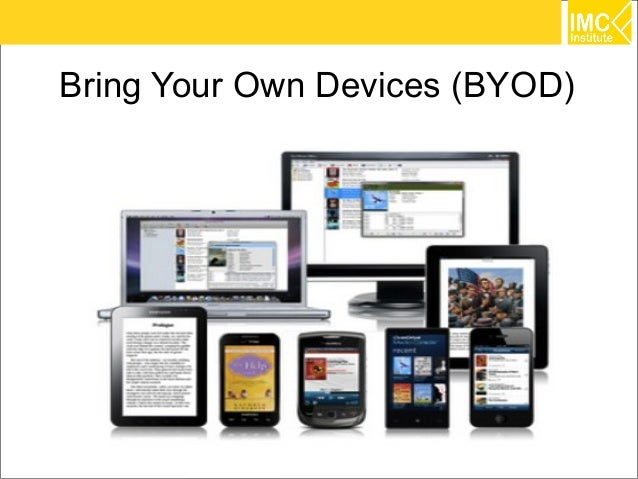 Bring Your Own Devices (BYOD)                                23