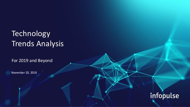 A part of Nordic IT group EVRY 1 November 5, 2018 For 2019 and Beyond Technology Trends Analysis November 20, 2018