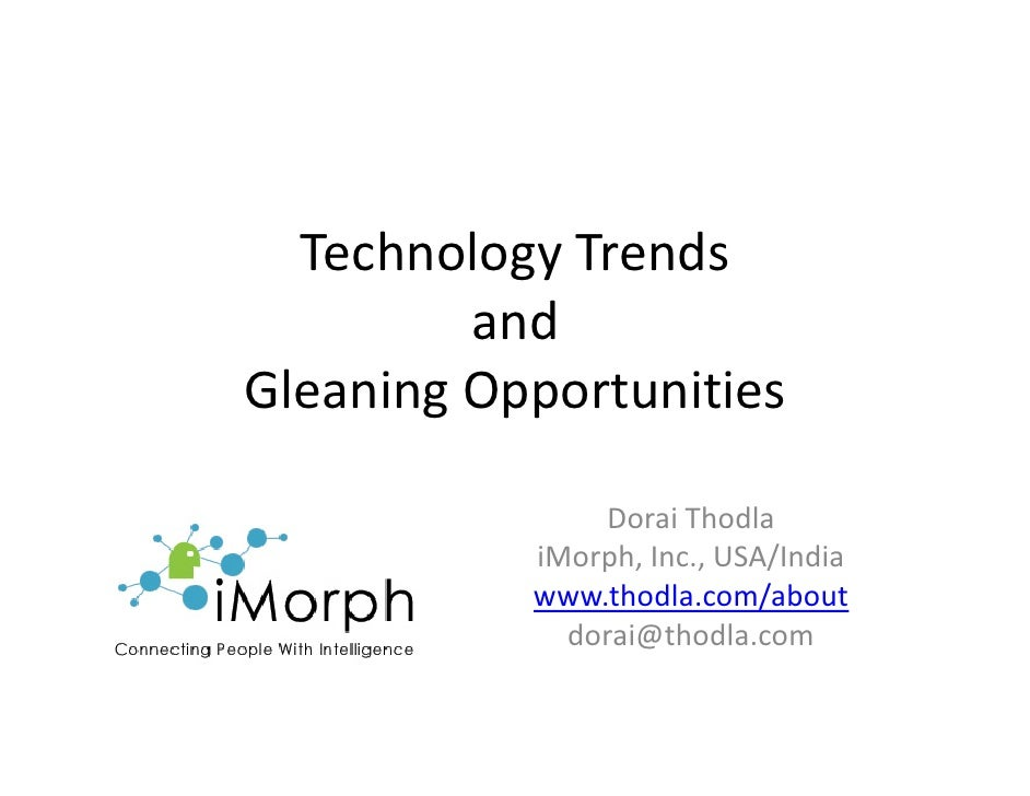 Technology Trends          and Gleaning Opportunities                 Dorai Thodla            iMorph, Inc., USA/India     ...