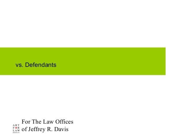 For The Law Offices of Jeffrey R. Davis vs. Defendants