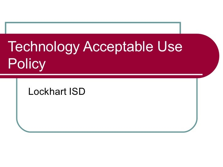 Technology Acceptable UsePolicy  Lockhart ISD