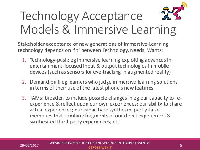 Technology Acceptance Models & Immersive Learning Stakeholder acceptance of new generations of Immersive-Learning technolo...