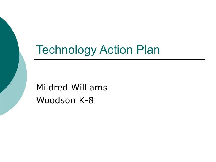 Technology Action Plan Mildred Williams Woodson K-8