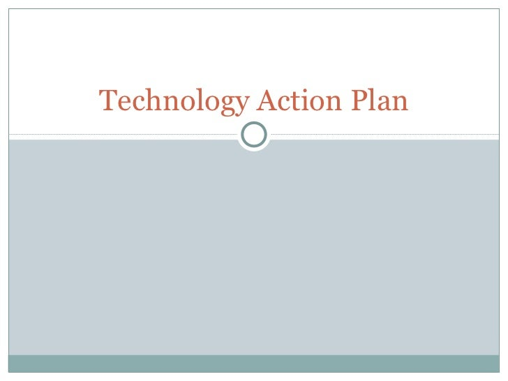 Technology Action Plan