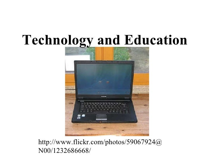 Technology and Education http://www.flickr.com/photos/59067924@N00/1232686668/