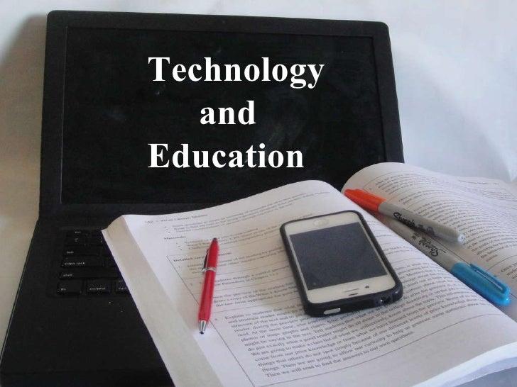 Technology and Education Technology  and  Education