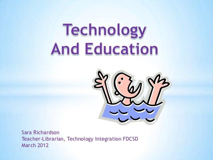Sara RichardsonTeacher-Librarian, Technology Integration FDCSDMarch 2012